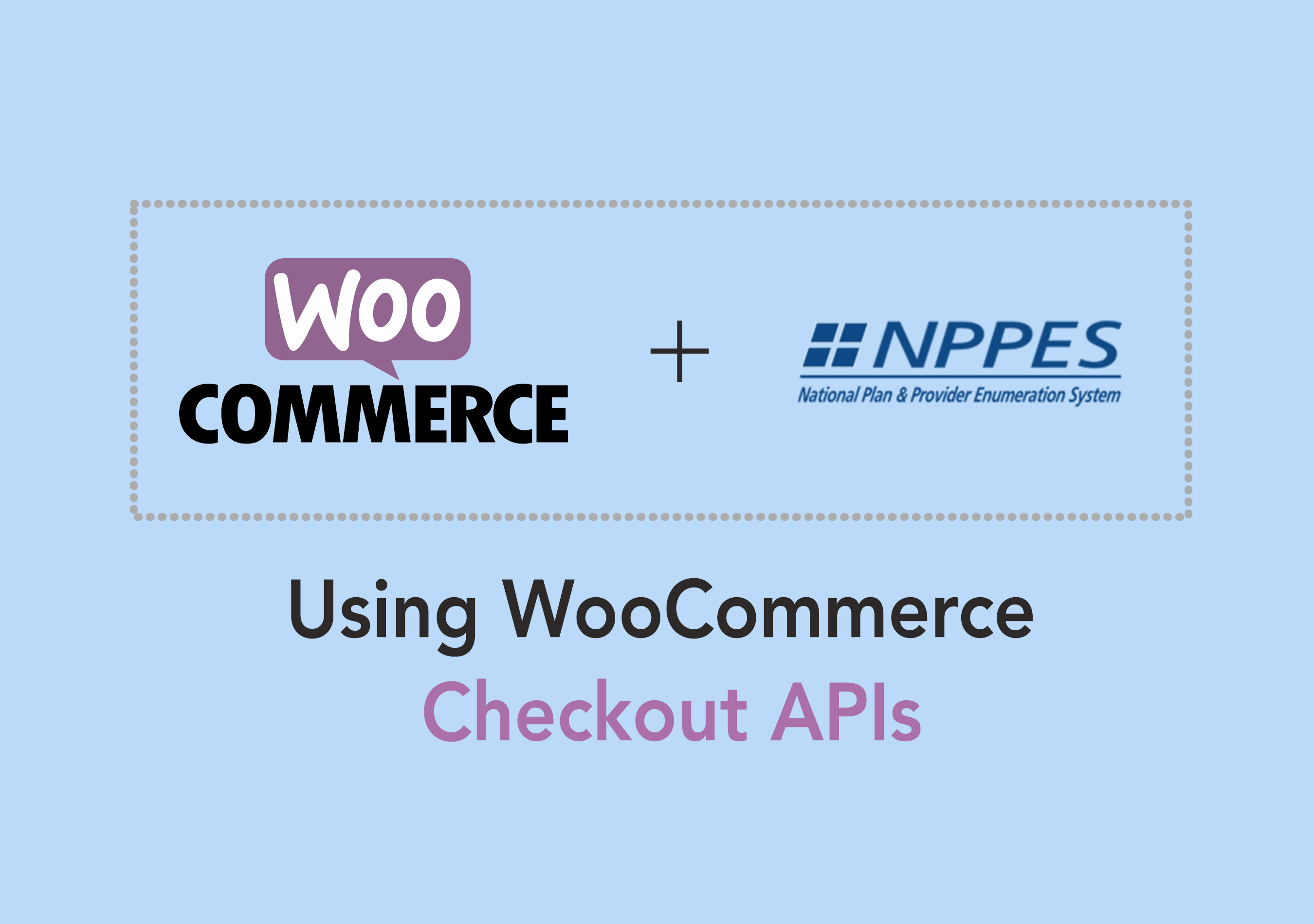 NPI Numbers with WooCommerce Checkout - NPPES